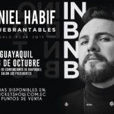 DANIEL HABIF – INQUEBRANTABLES – WORLD TOUR 2019  GUAYAQUIL